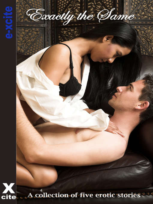 Exactly the Same (eBook): A collection of five erotic stories